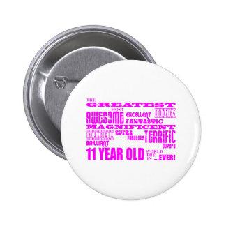 Girls 11th Birthdays Pink Greatest 11 Year Old Pin