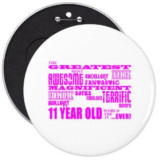 Girls 11th Birthdays Pink Greatest 11 Year Old Pinback Button