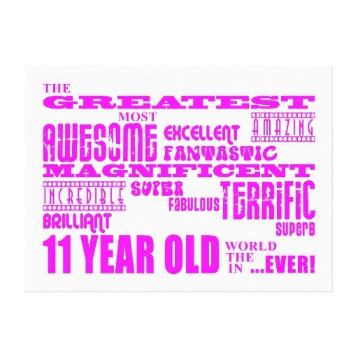 Girls 11th Birthdays : Pink Greatest 11 Year Old Canvas Print