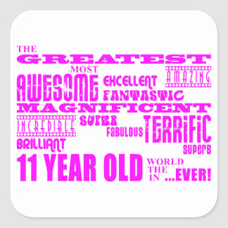Girls 11th Birthdays : Pink Greatest 11 Year Old Square Sticker