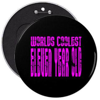 Girls 11th Birthdays Pink Worlds Coolest Eleven Pinback Button