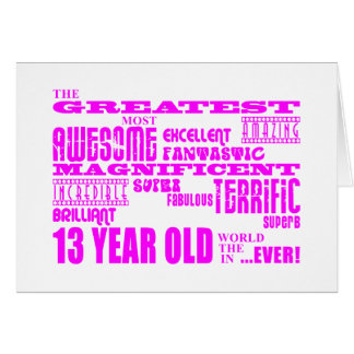 Girls 13th Birthdays : Pink Greatest 13 Year Old Card