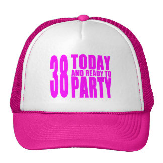 Girls 38th Birthdays : 38 Today and Ready to Party Trucker Hat