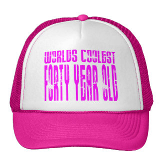 Girls 40th Birthdays Pink Worlds Coolest Forty Hat