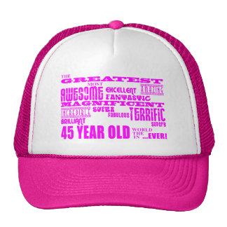 Girls 45th Birthdays Pink Greatest Forty Five Trucker Hat