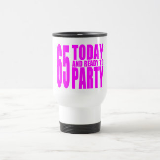 Girls 65th Birthdays : 65 Today and Ready to Party 15 Oz Stainless Steel Travel Mug