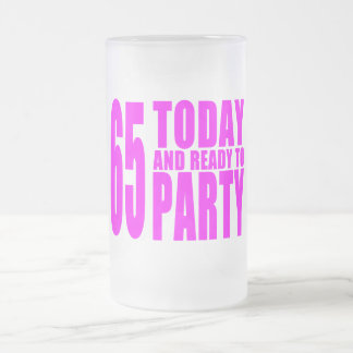 Girls 65th Birthdays : 65 Today and Ready to Party 16 Oz Frosted Glass Beer Mug