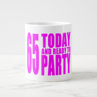 Girls 65th Birthdays : 65 Today and Ready to Party Jumbo Mugs