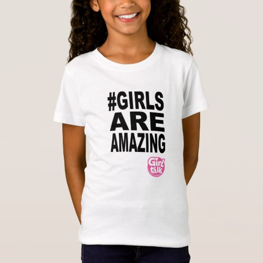 Girls Are Amazing T-shirt