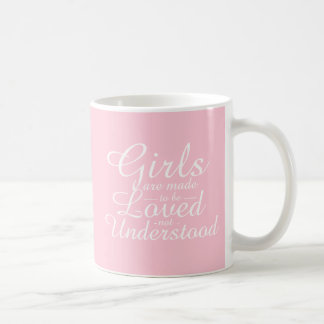 Girls Are Made to Be Loved Quote Mug