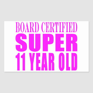 Girls Birthdays B. Certified Super Eleven Year Old