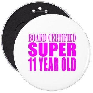Girls Birthdays B Certified Super Eleven Year Old Pinback Buttons