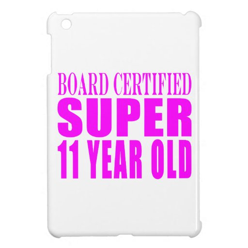 Girls Birthdays B. Certified Super Eleven Year Old Cover For The iPad Mini