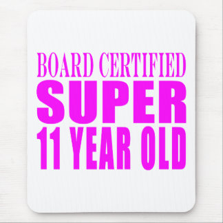 Girls Birthdays B. Certified Super Eleven Year Old Mouse Pad