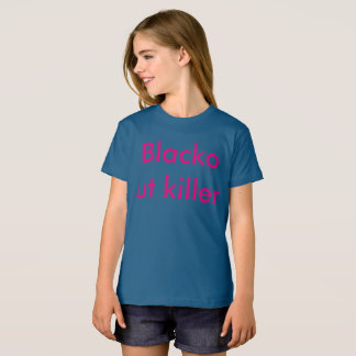 Girls Blackout killer Shirt
