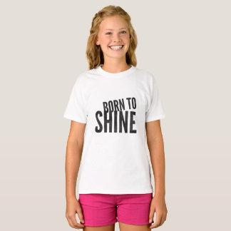 Girls Born to Shine T-Shirt