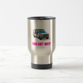 Girls Can't What? Travel Mug