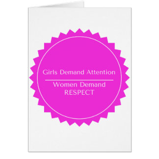 Girls Demand Attention WOMEN DEMAND RESPECT Card
