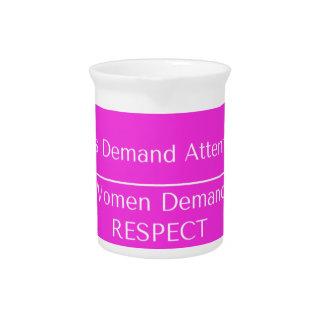 Girls Demand Attention WOMEN DEMAND RESPECT Pitchers