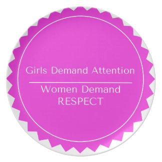 Girls demand attention Women demand Respect Plate