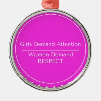 Girls Demand Attention WOMEN DEMAND RESPECT Silver-Colored Round Ornament
