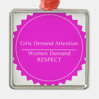 Girls Demand Attention WOMEN DEMAND RESPECT Silver-Colored Square Ornament