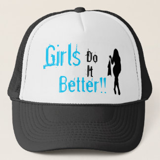 Girls do it better trucker hat
