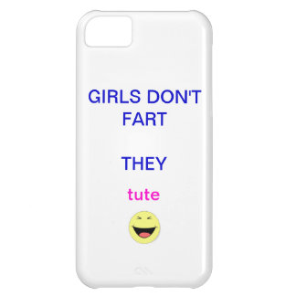 girls don't fart... iPhone 5C cases