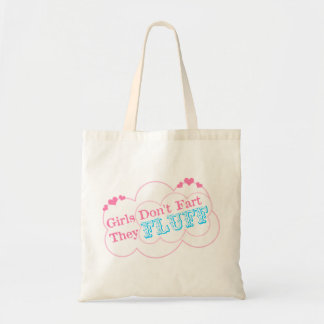 Girls Don't Fart They Fluff Budget Tote Bag