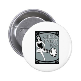 Girls Fart Too 2 Inch Round Button