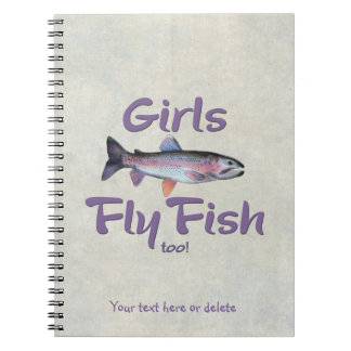 Girls Fly Fish too! Rainbow Trout Fly Fishing Note Book