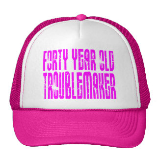 Girls Funny Birthdays Forty Year Old Troublemaker Hat