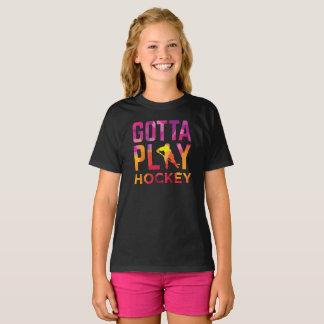 Girls Gotta Play Hockey T-Shirt