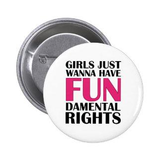 Girls Just Wanna Have Fun 2 Inch Round Button