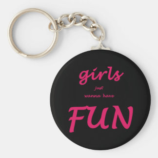 girls just wanna have fun basic round button keychain