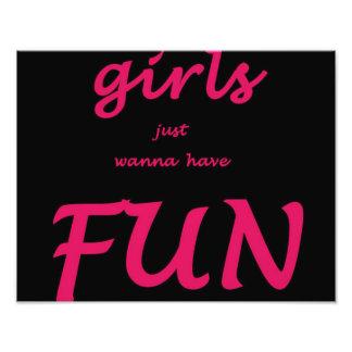 girls just wanna have fun photo print