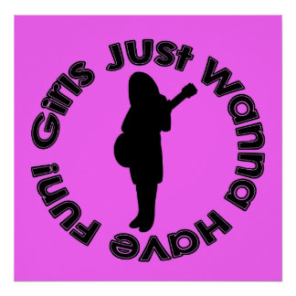 Girls Just Wanna Have Fun! Poster