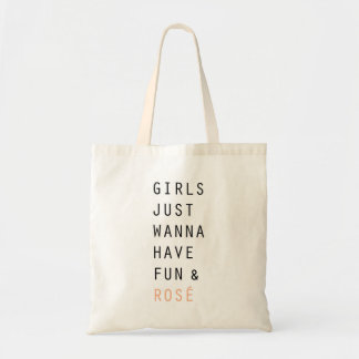 GIRLS JUST WANNA HAVE FUN & ROSÉ TOTE BAG