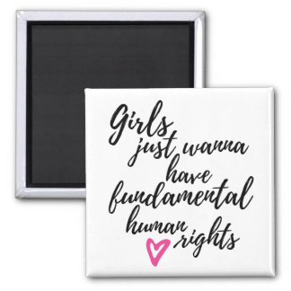 Girls Just Wanna Have Fundamental Human Rights Magnet