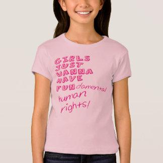 GIRLS JUST WANNA HAVE FUNdamental human rights! T-Shirt