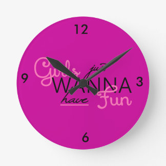 GIRLS JUST WANT TO HAVE FUN CLOCK GIFTS