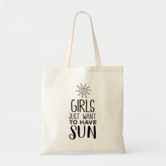 Girls just want to have sun! tote bag