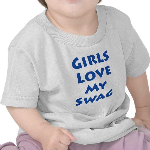 Girls Love My Swag Tee Shirts