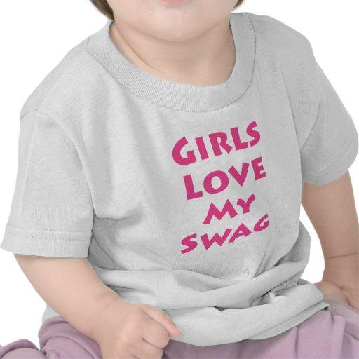 Girls Love My Swag T-shirts