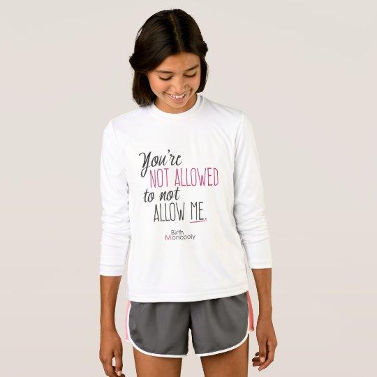 """Girls' """"Not Allowed"""" Sports Long Sleeve T (+clrs) T-Shirt"""