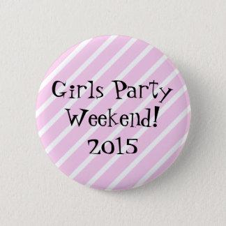 Girls Party Weekend 2 Inch Round Button
