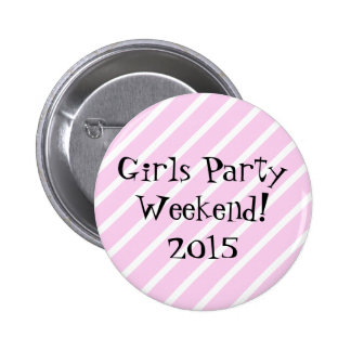 Girls Party Weekend 2 Inch Round Button