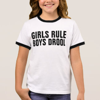 GIRLS RULE BOYS DROOL Funny Girls T-shirts