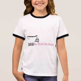Girls T-shirt Be Bold Be Brave