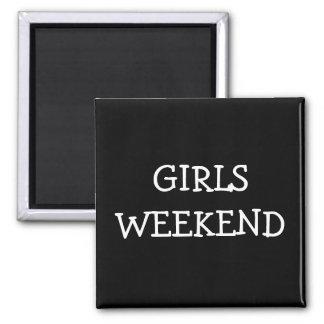 Girls Weekend Magnet